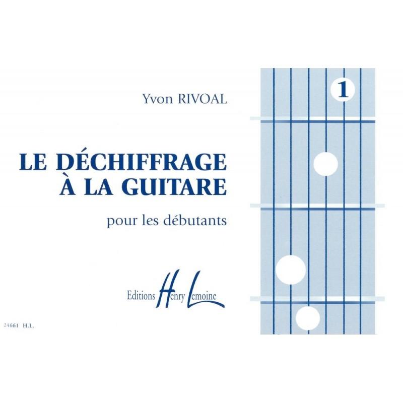 Le Déchiffrage à la guitare Vol 1 Yvon Rivoal