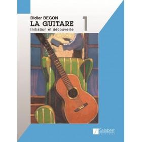 La Guitare Initiation et Découverte Volume 1