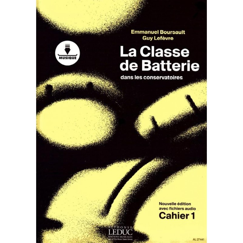 La Classe de Batterie dans les Conservatoires Cahier 1 BOURSAULT / LEFEVRE