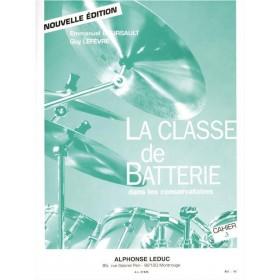 La Classe de Batterie dans les Conservatoires Cahier 3 BOURSAULT / LEFEVRE